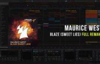 Maurice West – Blaze (Sweet Lies) (Ableton FULL Remake)