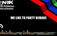 Showtek – We Like To Party [H3NRIK ABLETON LIVE REMAKE + ALS ]
