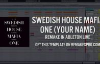 Swedish House Mafia – One (Your Name): Ableton Live Remake + Project File!