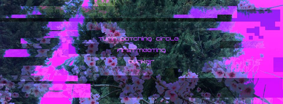 Turin Patching Circle #1 meeting