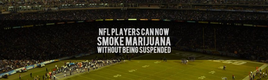 Nfl Players Now Can Smoke Marijuana Without Being Suspended