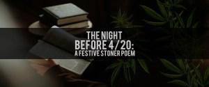 The Night Before 4/20: A Festive Stoner Poem
