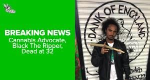 British rapper and cannabis advocate, Black The Ripper, dead at 32
