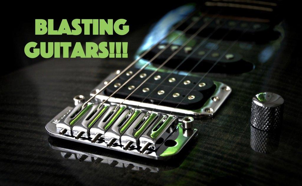 Blasting Guitars!!!