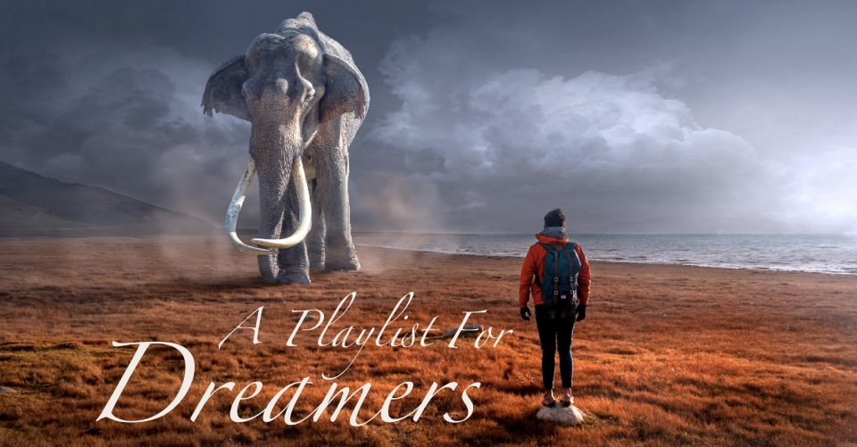 A Playlist for Dreamers