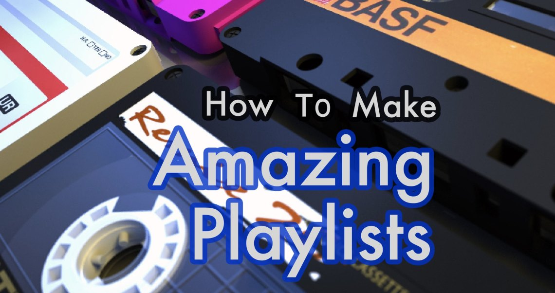 Rules for a great playlist amazing playlist