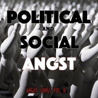 Political and Social Angst Vol. II