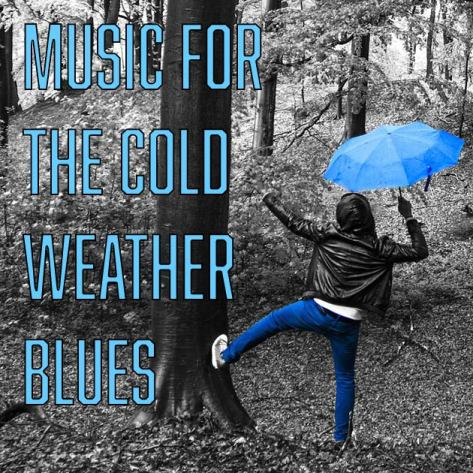 Music for the cold weather blues