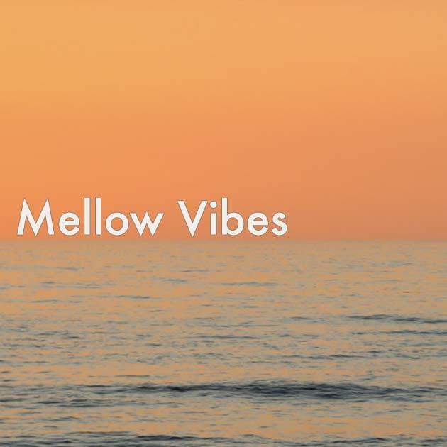 Mellow Vibes