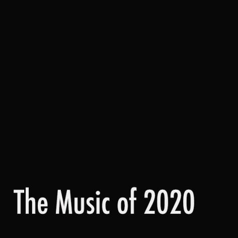 The Music of 2020.