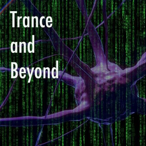 Trance and Beyond