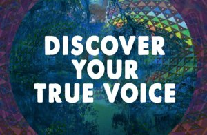 Discover Your True Voice