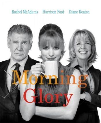 """""""MORNING GLORY"""". Comedia basada en el mundo de los noticiarios televisivos"""