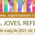 20 de maig – 'Dones, joves, referents'. Acte del Cicle Religions, Espiritualitats i Feminismes.