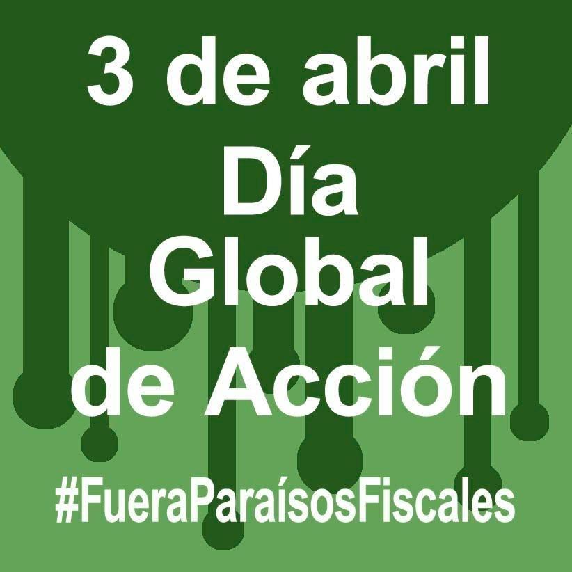Día De Acción Global Contra Los Paraísos Fiscales – 03/04/2017