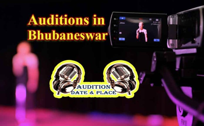 Auditions in Bhubaneswar