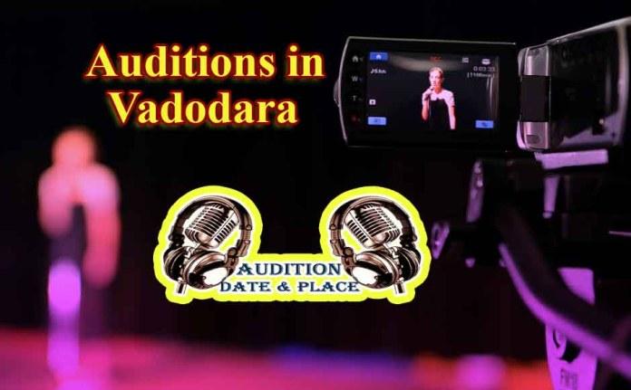 Auditions in Vadodara