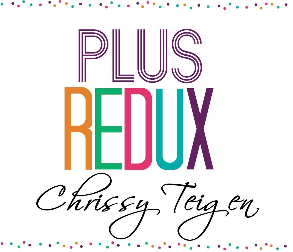 Plus REDUX Chrissy Teigen