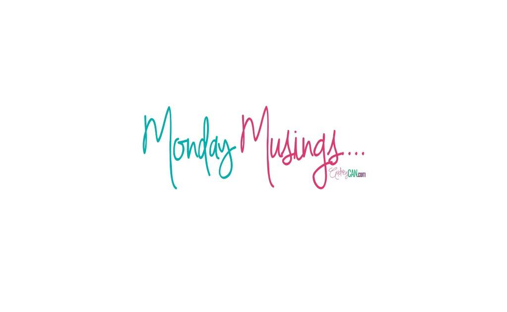 Monday Musings