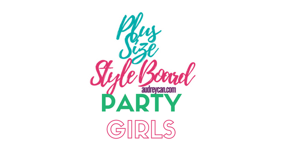 Plus Size Style Board: Party Girls
