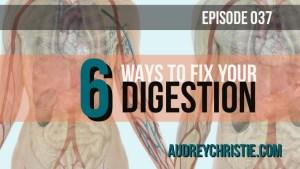 How do I Fix My Digestion?