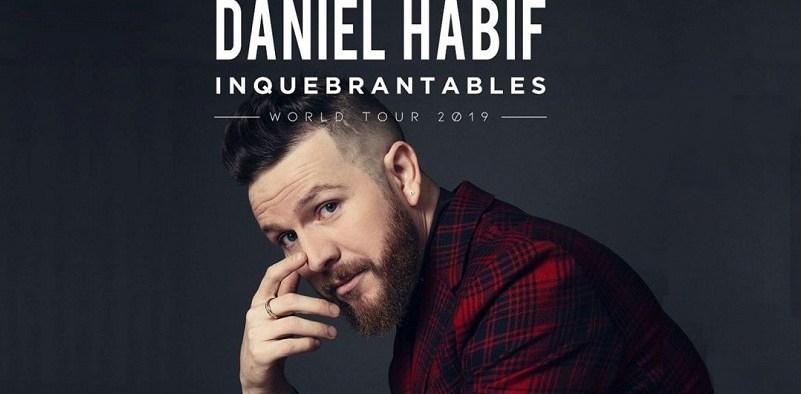 Daniel Habif WORLD TOUR ¡INQUEBRANTABLES! 2019