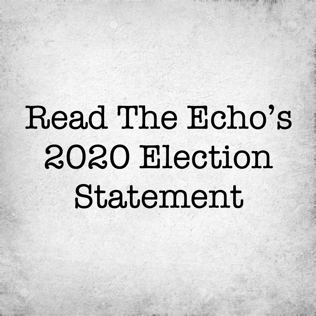 The Echo's 2020 Election Statement