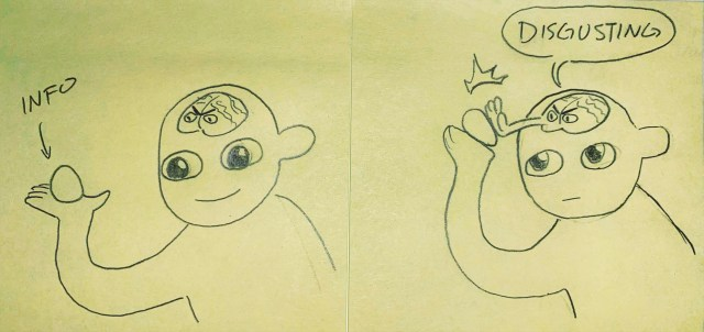 "Hand-drawn comic split down the middle. Left: Wide eyed human looking at blob labelled ""info"" sitting in their palm while their brain stares at the blob angrily. Right: Human brings info closer to their brain but the brain deflects it, saying ""DISGUSTING"""