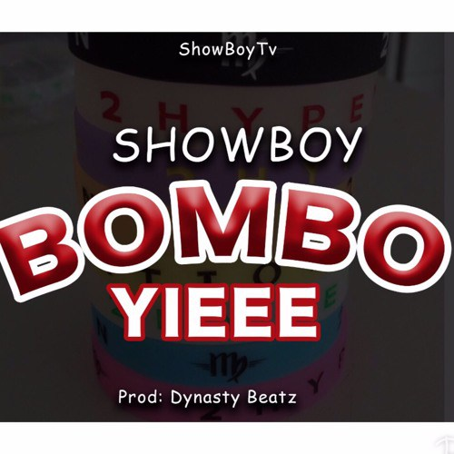 Showboy – Bombo Yiee (Prod. by Dynasty Beatz)