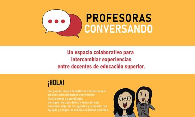 Profesoras Conversando, un espacio colaborativo para docentes de educación superior