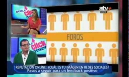 Reputación Online para marcas y personas – Augusto Ayesta en Doble Click de ATV+