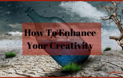 How To Enhance Your Creativity