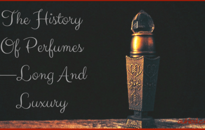 The History Of Perfumes—Long And Luxury