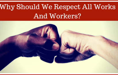 Why Should We Respect All Works And Workers?