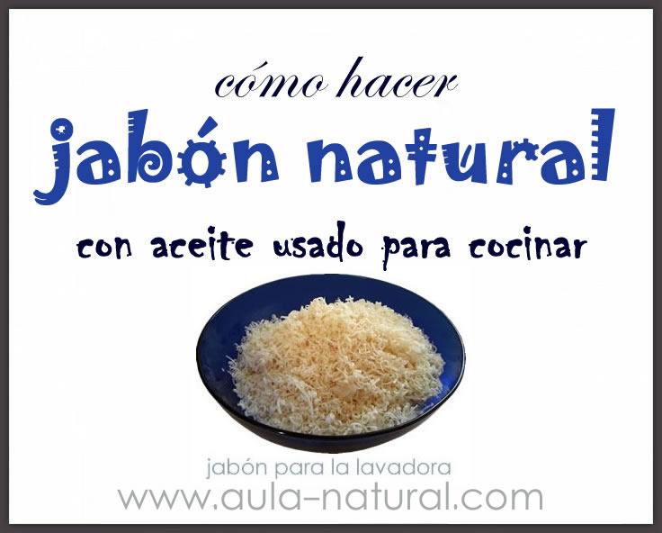 Cómo hacer jabón natural con aceite usado
