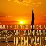 Cómo elegir un protector solar sin contaminantes hormonales