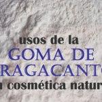 Usos de la goma de tragacanto en cosmética natural