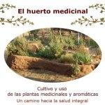 Ebook gratis:  El Huerto Medicinal – Cultivo y uso de la plantas medicinales y aromáticas