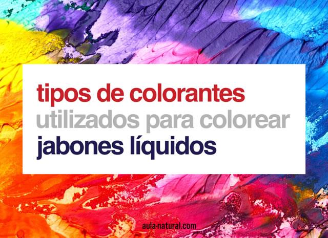 Tipos de colorantes utilizados para colorear jabones líquidos