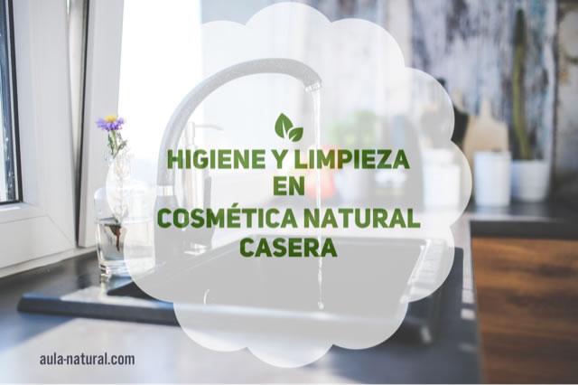 Higiene y limpieza en cosmética natural casera