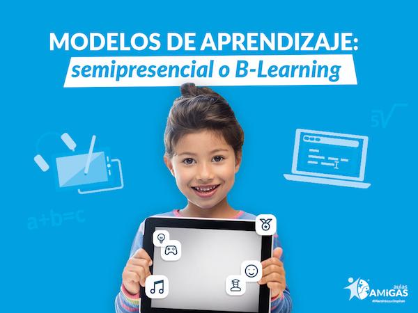 Modelos de aprendizaje: Semipresencial o B-Learning