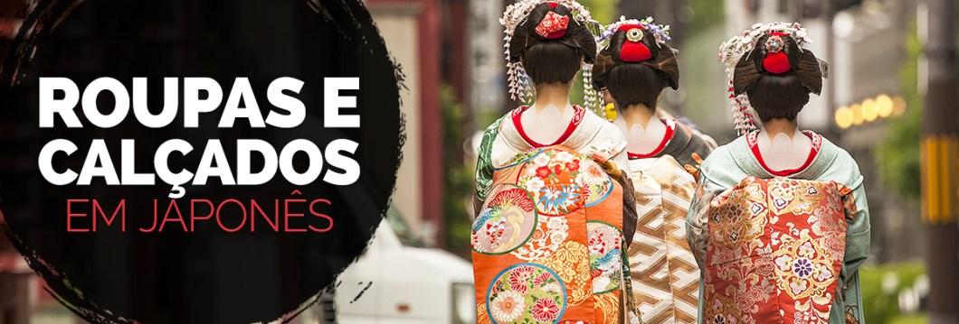 4536f83273 Roupas e Calçados em Japonês - Aulas de Japonês.com.br