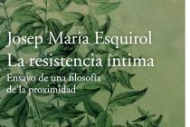La resistencia íntima Josep María Esquirol