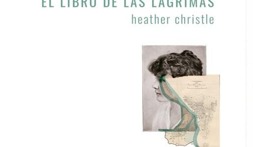 Una escritura del llanto, reseña de El libro de las lágrimas. Heather Christle. Por Violeta Garrido en Revista Aullido. Literatura y Poesía.