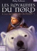 les_royaumes_du_nord_a_la_croisee_des_mondes_tome_1