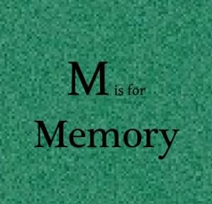 M – Memory