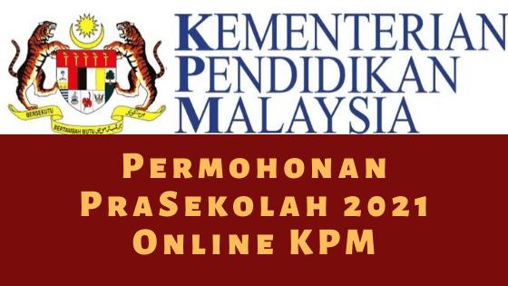 Permohonan PraSekolah 2021 Online KPM