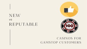 New Vs Reputable casinos for GamStop customers