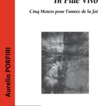"""In Fide Vivo"" motets by Aurelio Porfiri"
