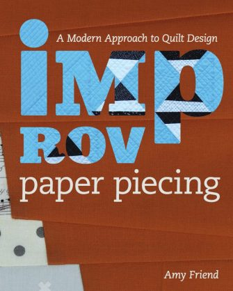 Improv Paper-Piecing by Amy Friend
